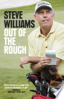 """""""Steve Williams: Out of the Rough: Out of the Rough"""" by Steve Williams"""