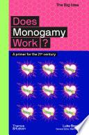 Does Monogamy Work?: The Big Idea Series (The Big Idea Series)