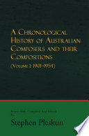Read Online A CHRONOLOGICAL HISTORY OF AUSTRALIAN COMPOSERS AND THEIR COMPOSITIONS For Free