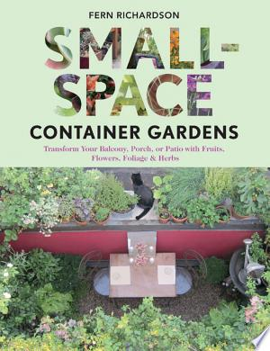 Download Small-Space Container Gardens Free Books - Dlebooks.net