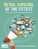 Retail Survival of the Fittest: 7 Ways to Future Proof Your Retail Store [Pdf/ePub] eBook