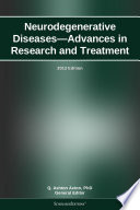 Neurodegenerative Diseases Advances In Research And Treatment 2012 Edition Book PDF