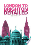 London to Brighton Derailed