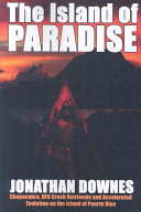 The Island Of Paradise Chupacabra Ufo Crash Retrievals And Accelerated Evolution On The Island Of Puerto Rico Book