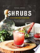 """""""Shrubs: An Old Fashioned Drink for Modern Times"""" by Michael Dietsch"""