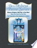 The Akshaya Patra Series Manasa Bhajare Worship In The Mind Part Three