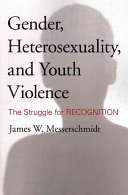 Gender  Heterosexuality  and Youth Violence