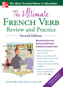 The Ultimate French Verb Review and Practice  2nd Edition