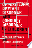 Oppositional Defiant Disorder and Conduct Disorder in Children