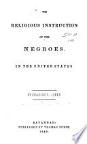 The Religious Instruction Of The Negroes In The United States Book