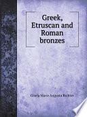 Greek  Etruscan and Roman bronzes