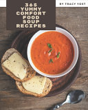 365 Yummy Comfort Food Soup Recipes