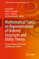 Mathematical Topics on Representations of Ordered Structures and Utility Theory