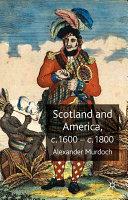 Scotland and America  c 1600 c 1800