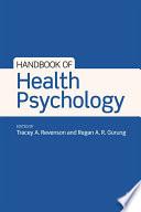 """Handbook of Health Psychology"" by Tracey A. Revenson, Regan A. R. Gurung"