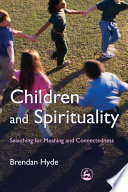 Children and Spirituality  : Searching for Meaning and Connectedness
