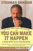 """You Can Make It Happen: A Nine-Step Plan for Success"" by Stedman Graham"