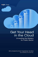 Get Your Head in the Cloud  Unlocking the Mystery for Public Sector