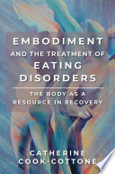 Embodiment and the Treatment of Eating Disorders  The Body as a Resource in Recovery