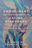 Embodiment and the Treatment of Eating Disorders: The Body as a Resource in Recovery Pdf/ePub eBook