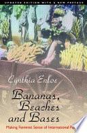 """Bananas, Beaches and Bases: Making Feminist Sense of International Politics"" by Cynthia Enloe"