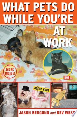 What Pets Do While You're at Work Free eBooks - Free Pdf Epub Online
