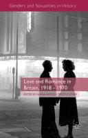Love and Romance in Britain, 1918 - 1970