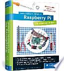 Raspberry Pi  : das umfassende Handbuch ; [Grundlagen verstehen, spannende Projekte realisieren ; Schnittstellen des Pi, Schaltungsaufbau, Steuerung mit Python ; Erweiterungen für den Pi: Gertboard, PiFace, Quick2Wire, HATs u.a. in Hardware-Projekten einsetzen ; aktuell zu allen Versionen des Raspberry Pi - inkl. Modell 2]