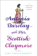 Antonia Barclay and Her Scottish Claymore