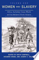 Women And Slavery Africa The Indian Ocean World And The Medieval North Atlantic