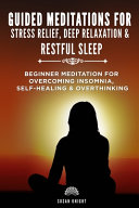 Guided Meditations For Stress Relief  Deep Relaxation   Restful Sleep