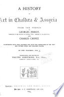 A History of Art in Chald  a   Assyria Book