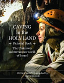 Caving In The Holy Land Pictorial Book