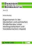 Eigennamen in der deutschen und polnischen Kinderliteratur unter textlinguistischem und translatorischem Aspekt