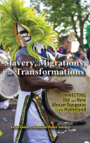 Slavery, Migrations, and Transformations: Connecting Old and New Diasporas to the Homeland - Student Edition Pdf/ePub eBook
