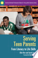 Serving Teen Parents  From Literacy to Life Skills Book PDF