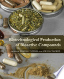 """Biotechnological Production of Bioactive Compounds"" by Madan L. Verma, Anuj Chandel"