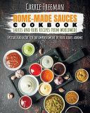 Home Made Sauces Cookbook  Sauces and Rubs Recipes from Worldwide