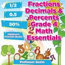 Fractions Decimals & Percents Grade 4 Math Essentials