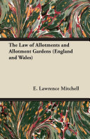 The Law of Allotments and Allotment Gardens (England and Wales) [Pdf/ePub] eBook