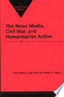 The News Media Civil War And Humanitarian Action