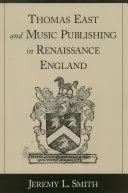 Thomas East and Music Publishing in Renaissance England Pdf/ePub eBook