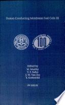 Proton Conducting Membrane Fuel Cells Iii Book PDF