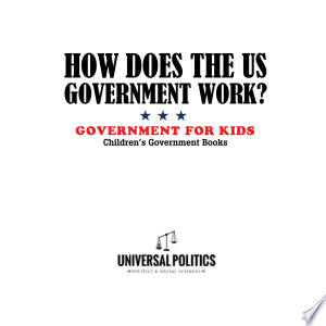 How Does The US Government Work? | Government for Kids | Children's Government Books Ebook - barabook