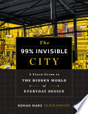 The 99% Invisible City
