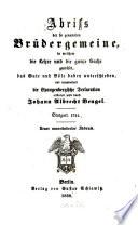 Abriß der so genannten Brüdergemeine, in welchem die Lehre und die ganze Sache geprüfet, das Gute und Böse dabey unterschieden, und insonderheit die Spangenbergische Declaration erläutert wird