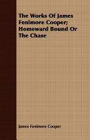 The Works of James Fenimore Cooper  Homeward Bound Or the Chase