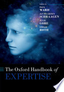 """The Oxford Handbook of Expertise"" by Paul Ward, Jan Maarten Schraagen, Emilie M. Roth"