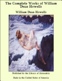 The Complete Works of William Dean Howells