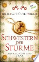 Schwestern der Stürme: Drei Romane in einem eBook